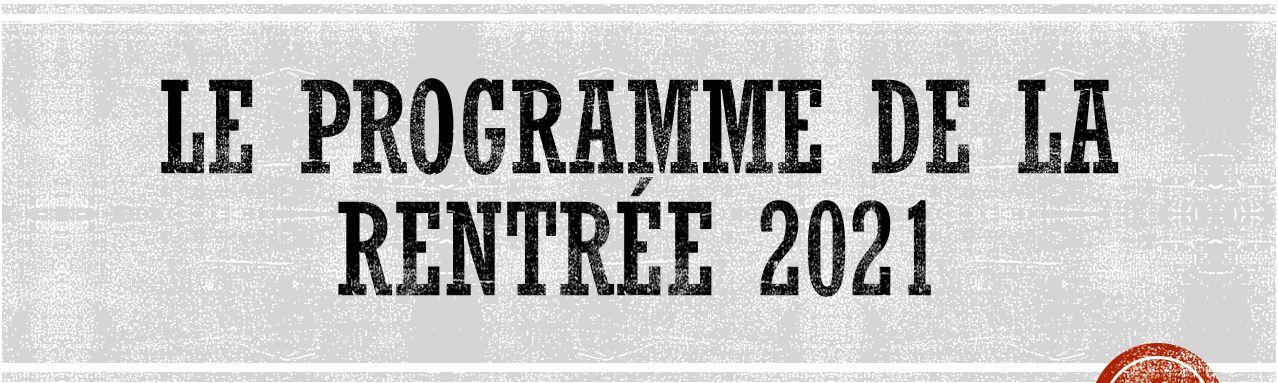 Le programme de la rentrée 2021